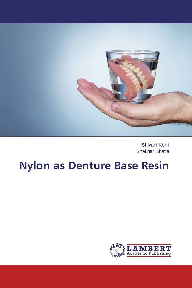 Nylon as Denture Base Resin jodat askari and nazia yazdanie acrylic resins in dentistry