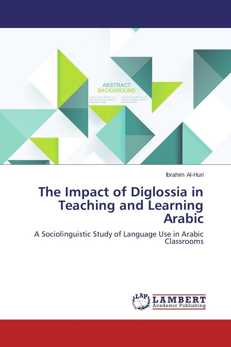 The Impact of Diglossia in Teaching and Learning Arabic use of role plays in teaching english in primary schools