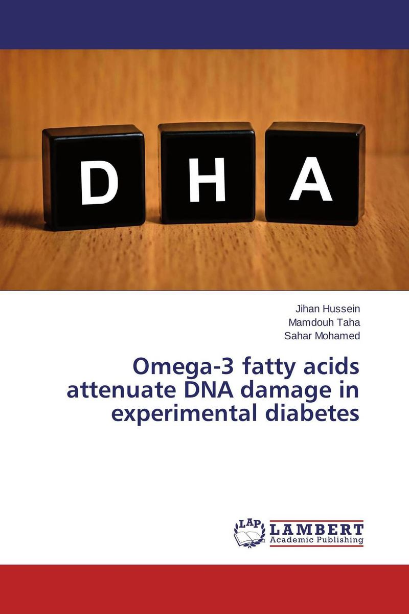 Omega-3 fatty acids attenuate DNA damage in experimental diabetes iyobosa ogbeide optimisation of maldi tof ms for the detection of omega 3 fatty acids