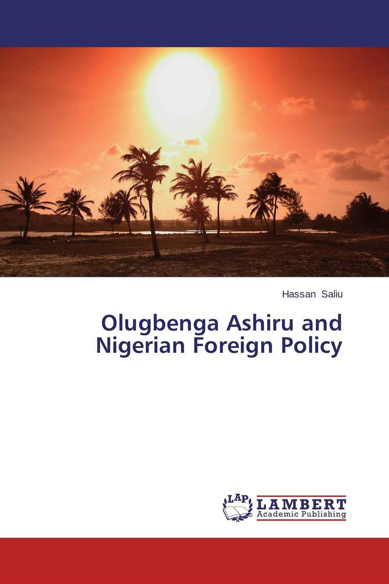 Olugbenga Ashiru and Nigerian Foreign Policy the emergence of kantian culture in turkish foreign policy 1980 2012