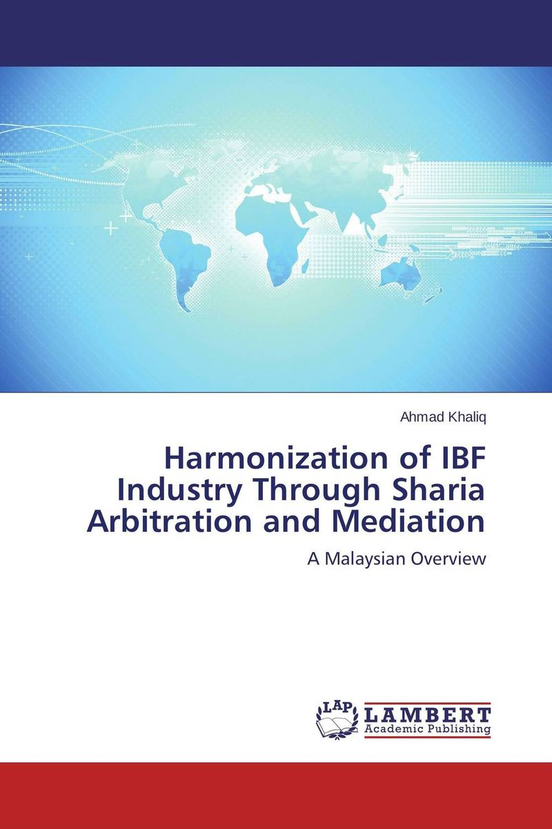 Harmonization of IBF Industry Through Sharia Arbitration and Mediation islamic banking and finance ibf
