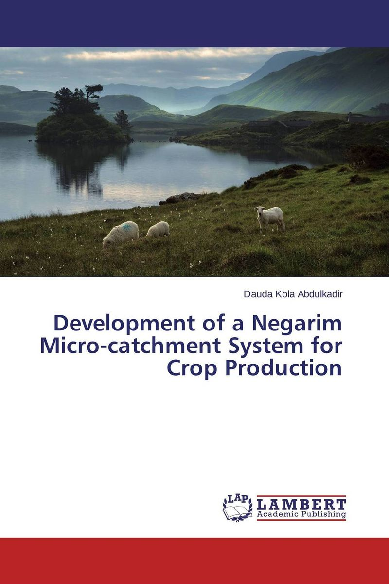 Development of a Negarim Micro-catchment System for Crop Production farm level adoption of water system innovations in semi arid areas