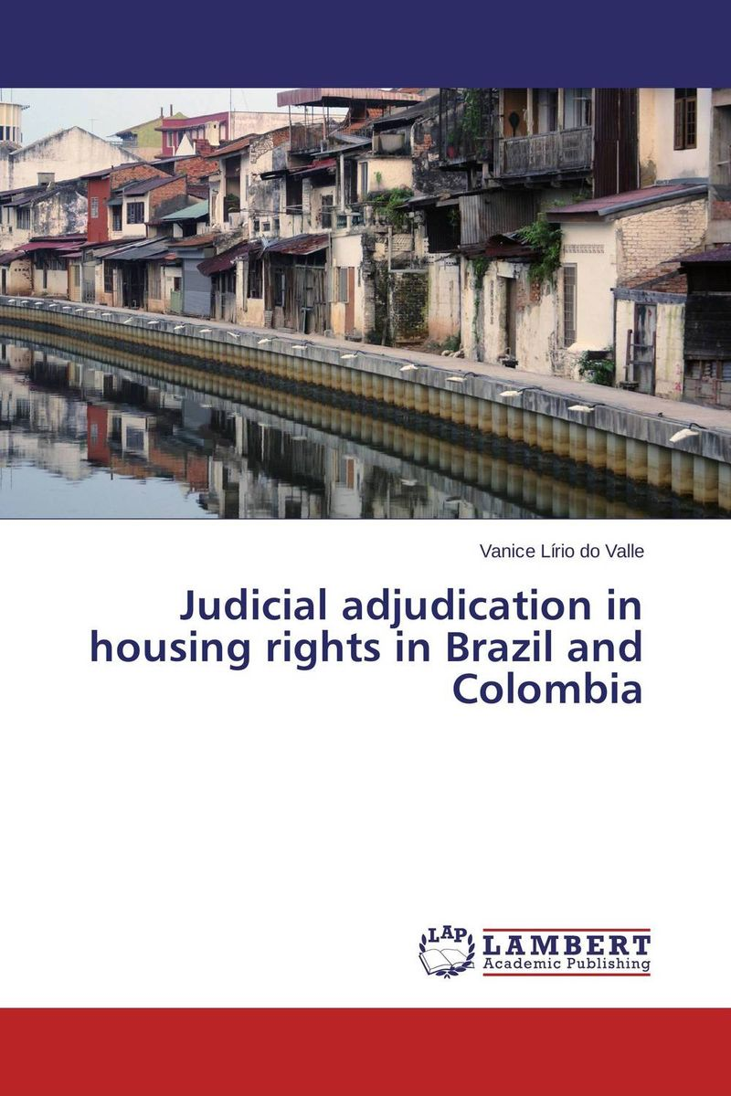 Judicial adjudication in housing rights in Brazil and Colombia