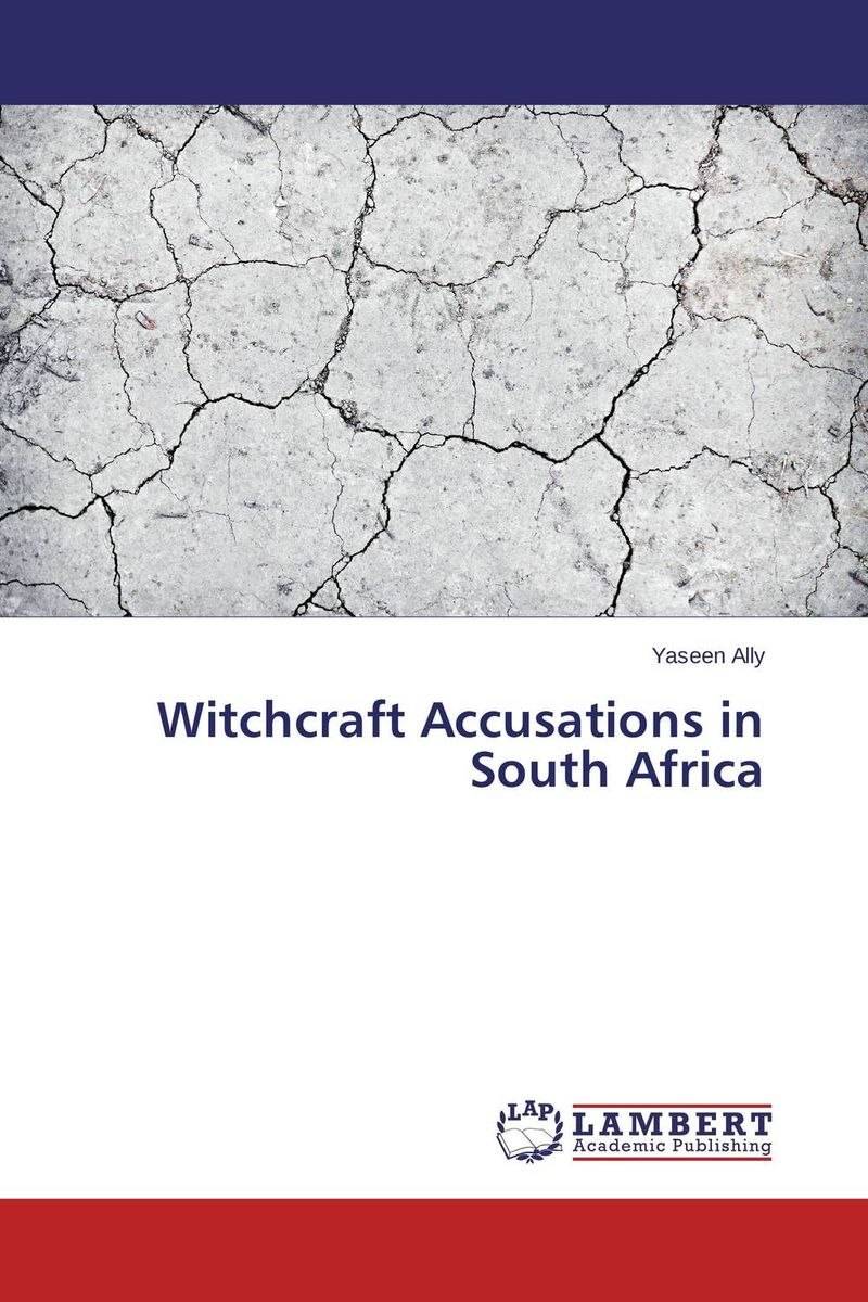 Witchcraft Accusations in South Africa arcade ndoricimpa inflation output growth and their uncertainties in south africa empirical evidence from an asymmetric multivariate garch m model