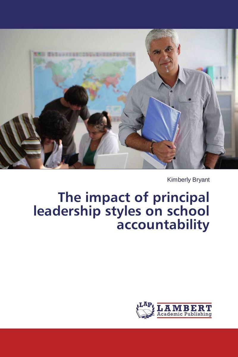 The impact of principal leadership styles on school accountability mohd rozi ismail teachers' perceptions of principal leadership styles