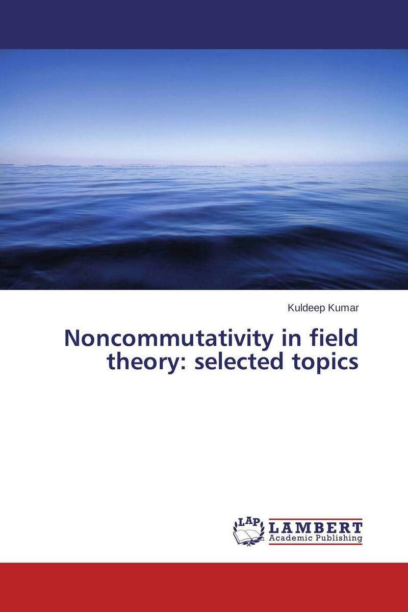Noncommutativity in field theory: selected topics arindam ghosh hazra studies on boundary conditions and noncommutativity in string theory