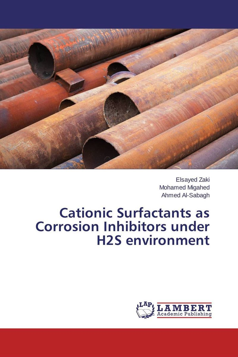 Cationic Surfactants as Corrosion Inhibitors under H2S environment moahmed ghoniem corrosion inhibitors for archaeological copper