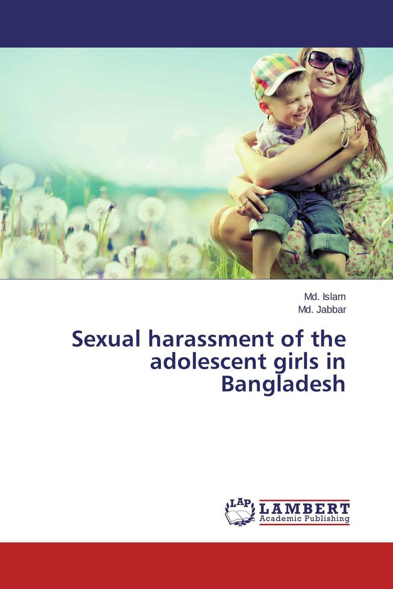 Sexual harassment of the adolescent girls in Bangladesh social housing in glasgow volume 2