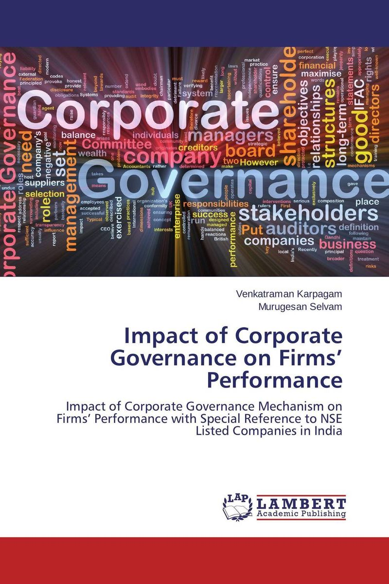 Impact of Corporate Governance on Firms' Performance corporate governance audit quality and opportunistic earnings