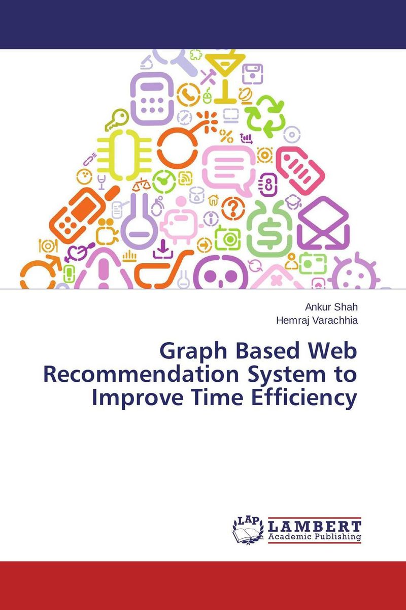 Graph Based Web Recommendation System to Improve Time Efficiency overview of web based business