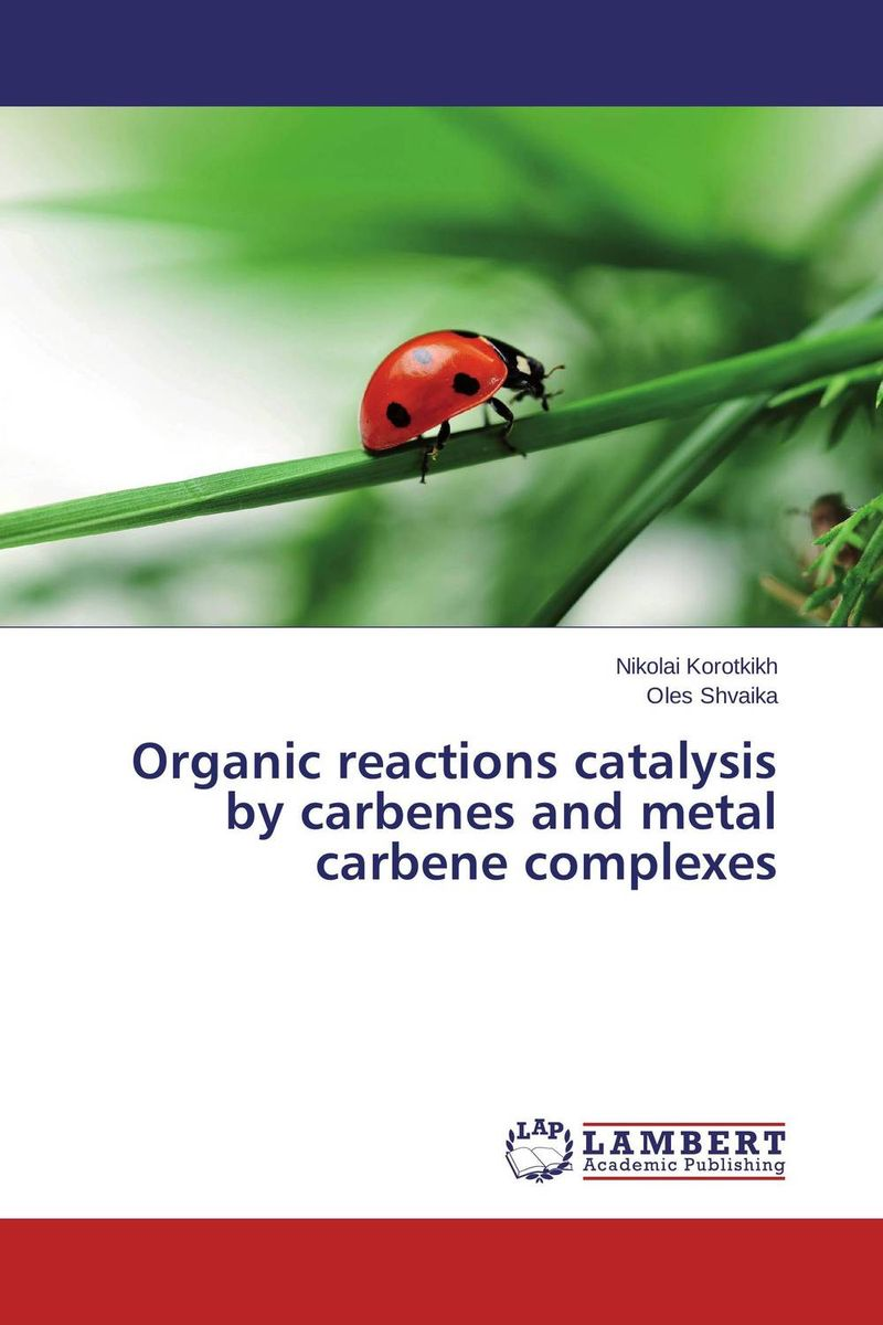 Organic reactions catalysis by carbenes and metal carbene complexes omar al obaidi transition metal complexes