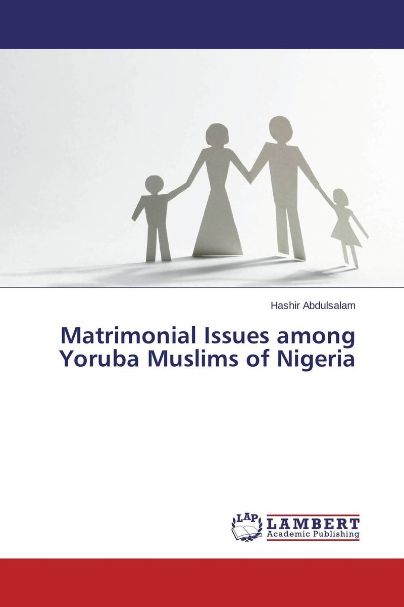 Matrimonial Issues among Yoruba Muslims of Nigeria family matters – secrecy