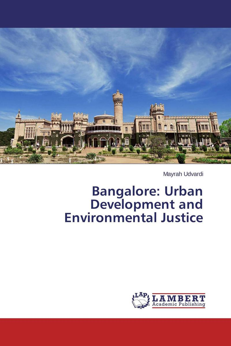 цена на Bangalore: Urban Development and Environmental Justice