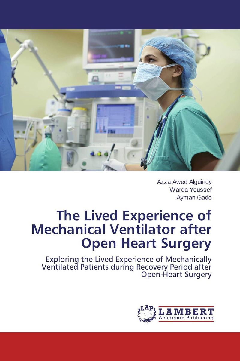 The Lived Experience of Mechanical Ventilator after Open Heart Surgery the lived experience of older adults