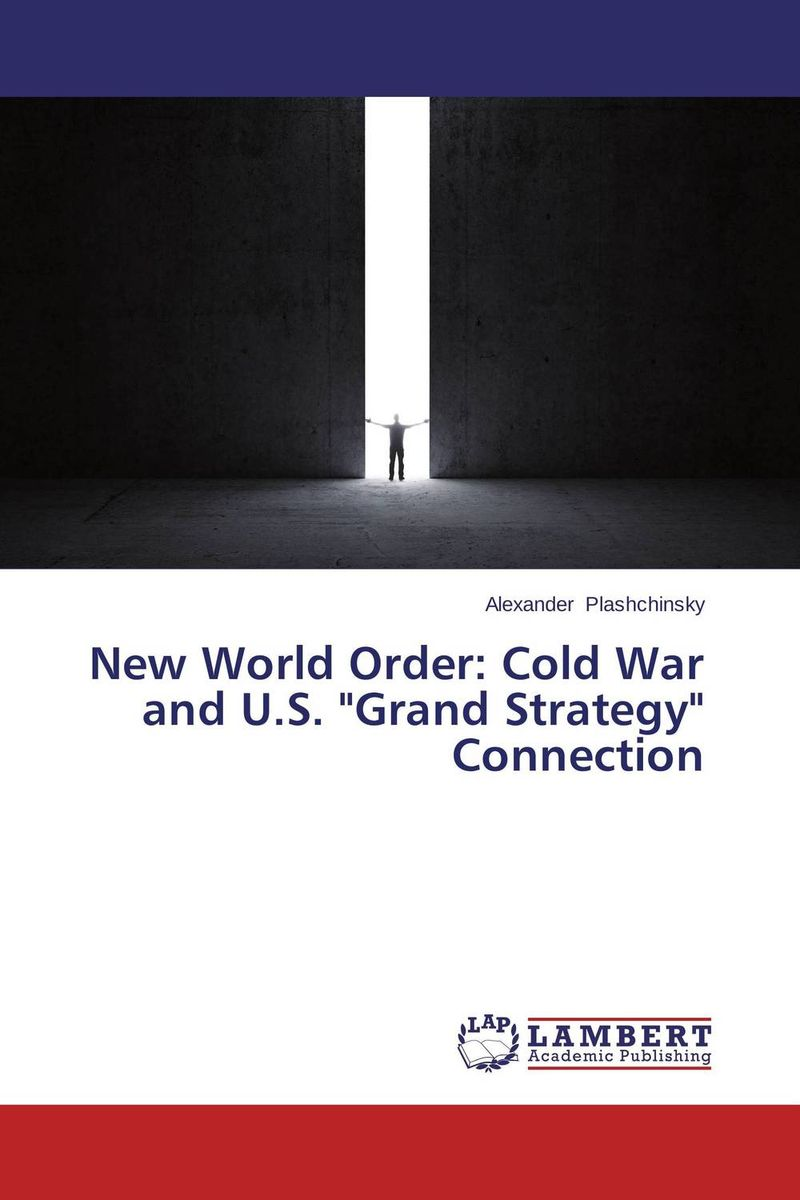New World Order: Cold War and U.S. Grand Strategy Connection растение фикус бенжамина микс д 12