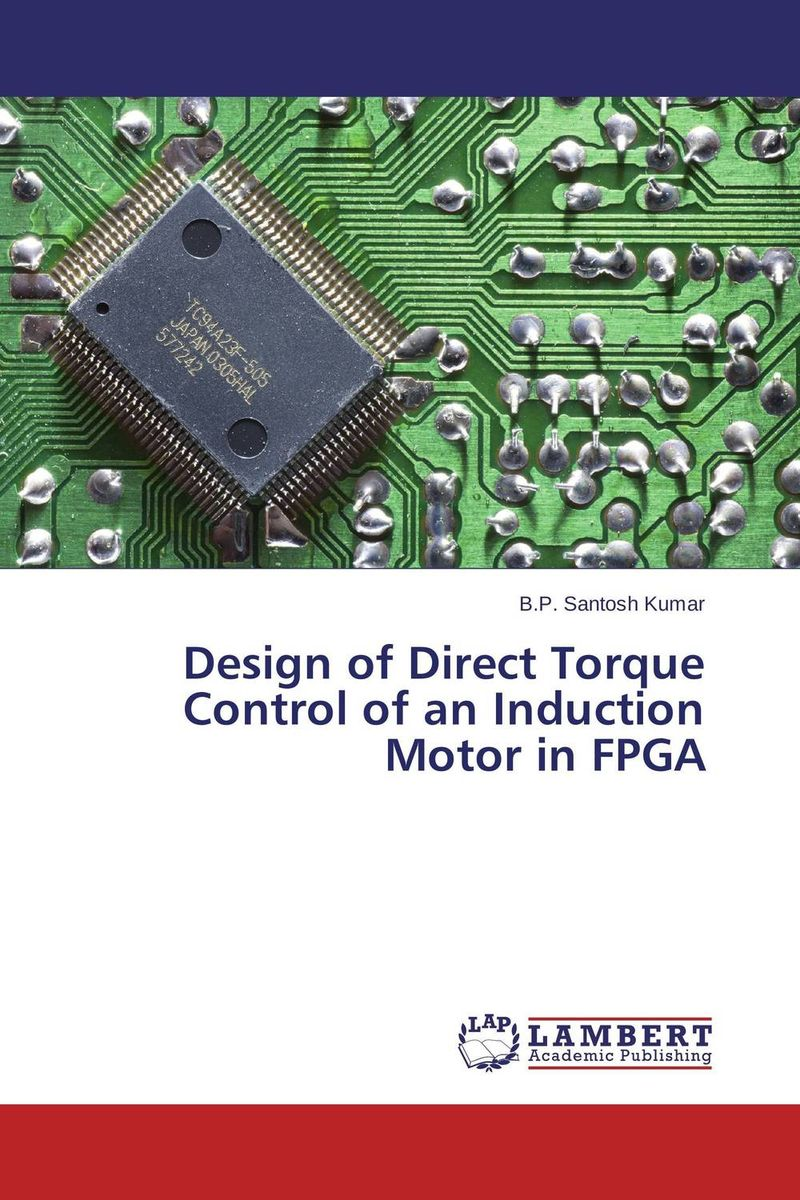 Design of Direct Torque Control of an Induction Motor in FPGA