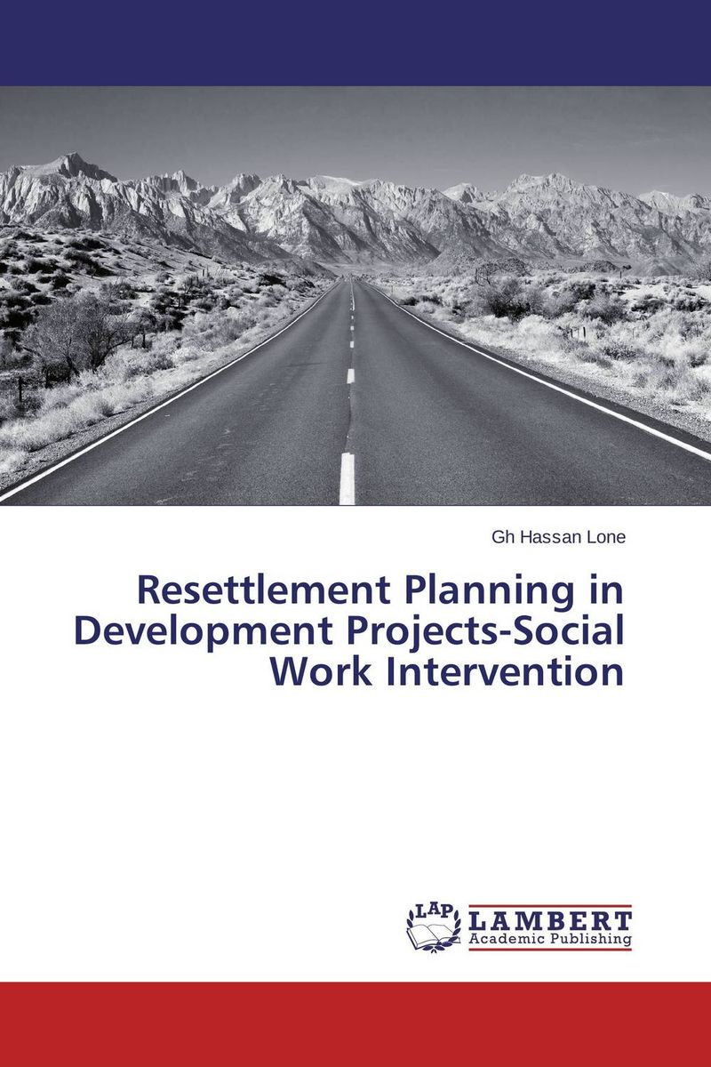 Resettlement Planning in Development Projects-Social Work Intervention