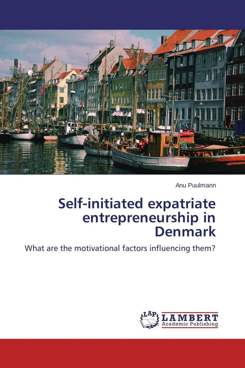 Self-initiated expatriate entrepreneurship in Denmark