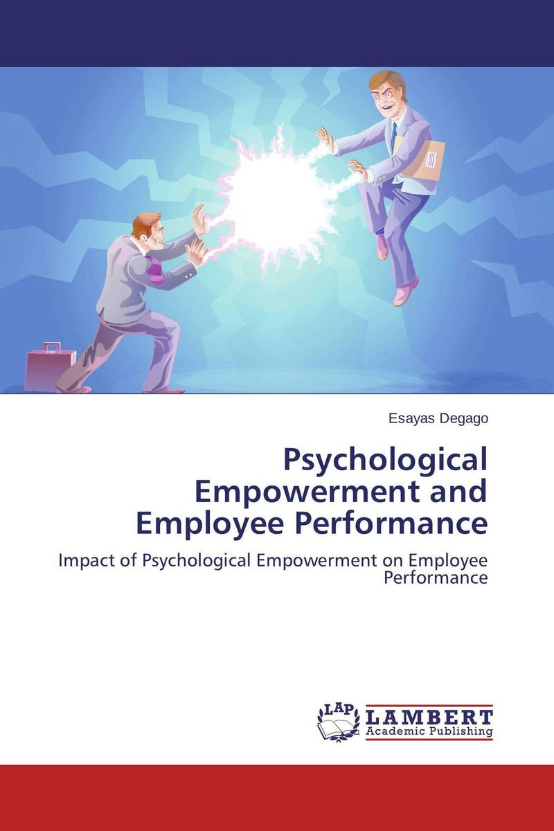 Psychological Empowerment and Employee Performance sense and sensibility