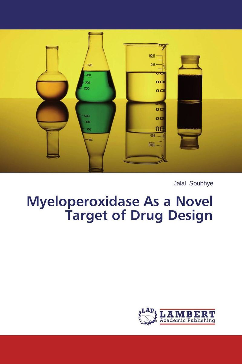 Myeloperoxidase As a Novel Target of Drug Design drug discovery and design