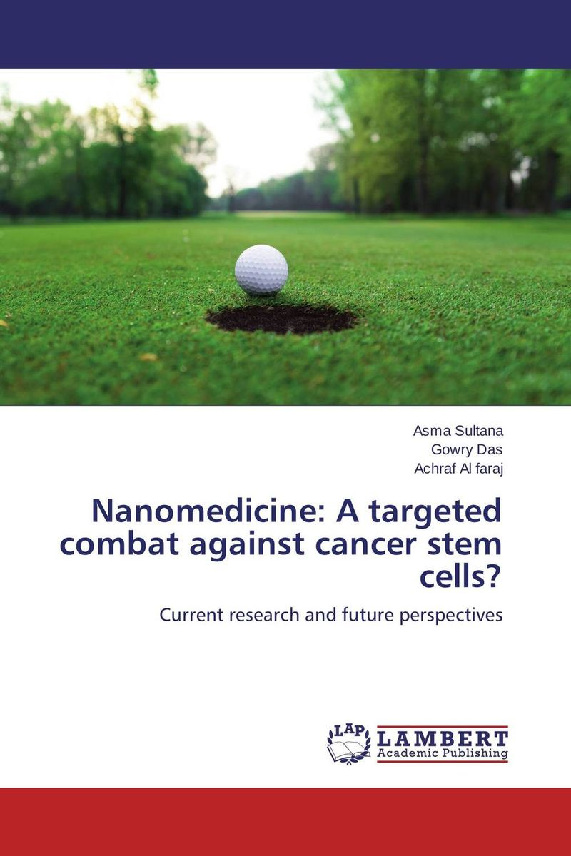 Nanomedicine: A targeted combat against cancer stem cells? theivendren panneer selvam s n mamledesai and fadte pooja rajaram alias fotto importance of quinazoline against cancer