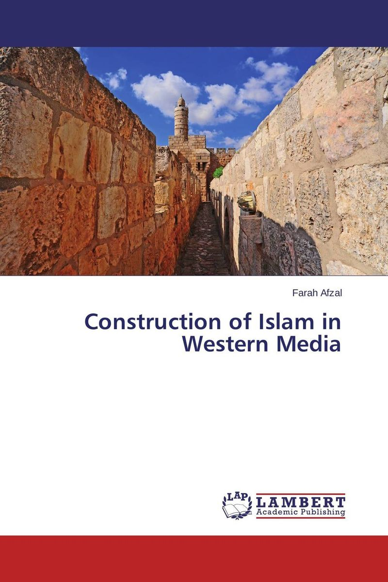 Construction of Islam in Western Media paul wood western art and the wider world