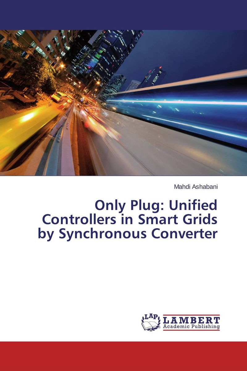 Only Plug: Unified Controllers in Smart Grids by Synchronous Converter only plug unified controllers in smart grids by synchronous converter