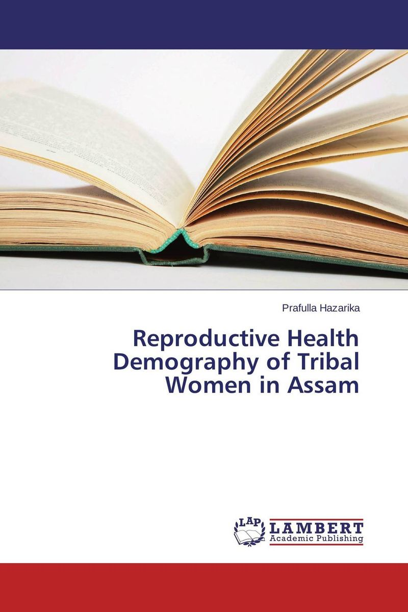 Reproductive Health Demography of Tribal Women in Assam male female reproductive system model anatomy of the male female reproductive system human reproductive system gasen rzmn028