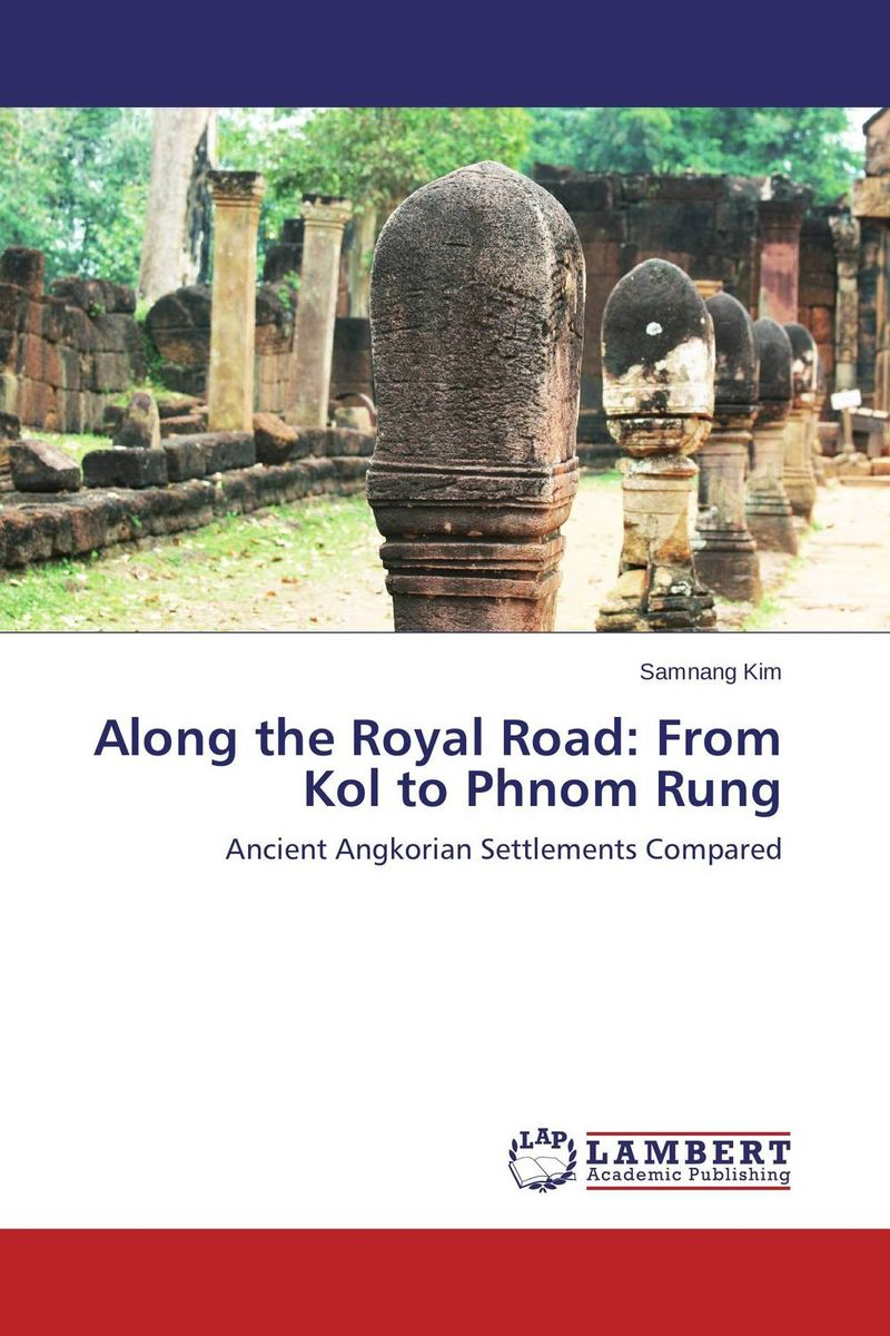 Along the Royal Road: From Kol to Phnom Rung bryson b the road to little dribbling more noter from a small island