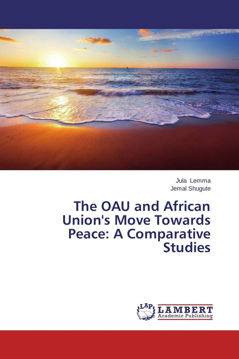 The OAU and African Union's Move Towards Peace: A Comparative Studies