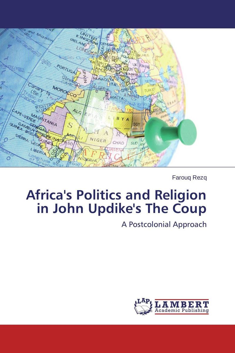 Africa's Politics and Religion in John Updike's The Coup the art of adding and the art of taking away – selections from john updike s manuscripts