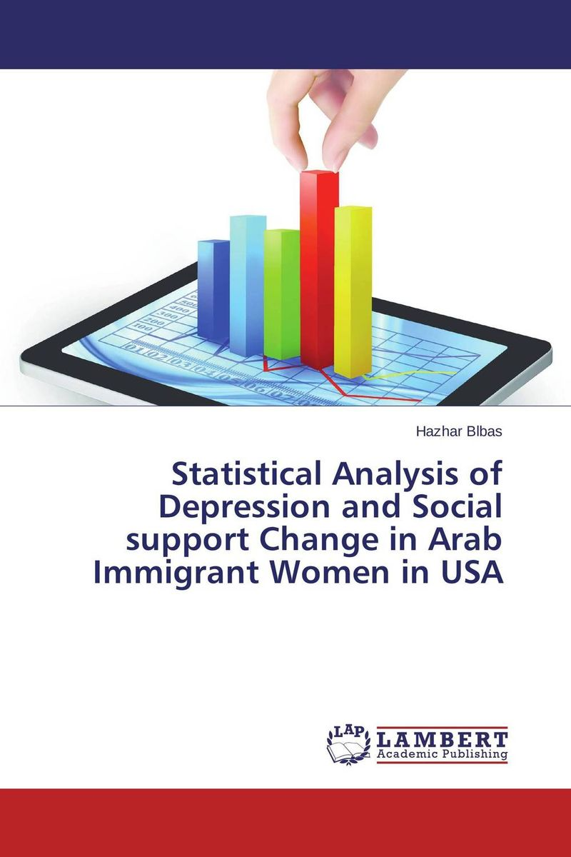 Statistical Analysis of Depression and Social support Change in Arab Immigrant Women in USA promoting social change in the arab gulf