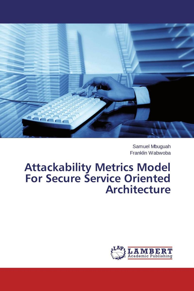 Attackability Metrics Model For Secure Service Oriented Architecture driven to distraction
