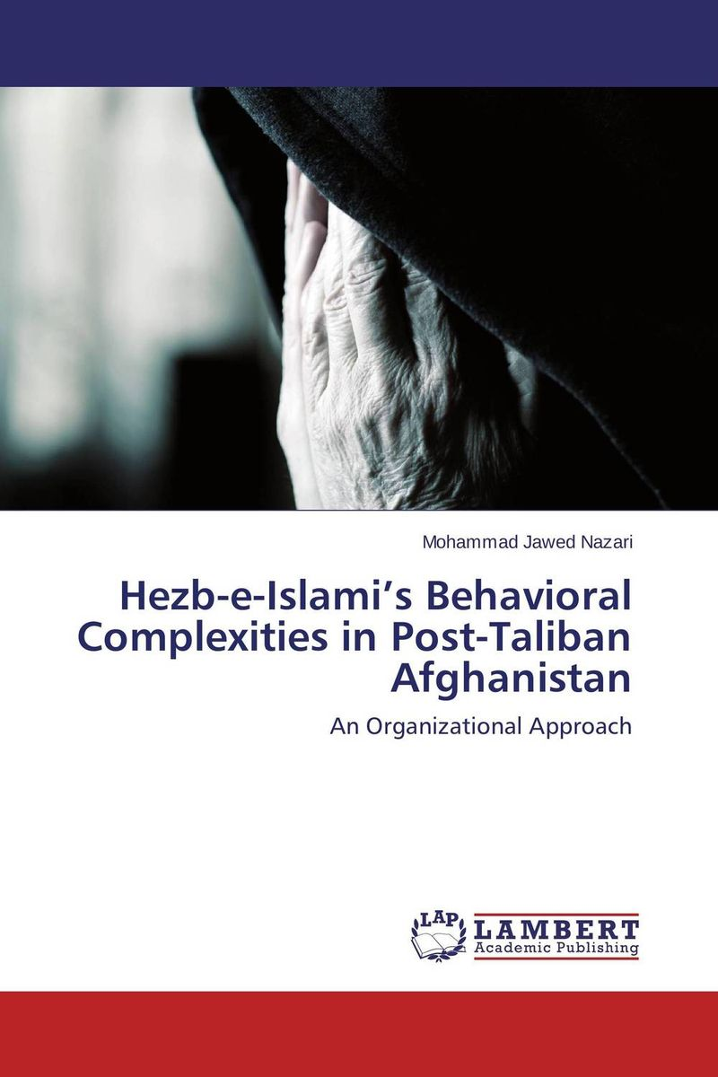 Hezb-e-Islami's Behavioral Complexities in Post-Taliban Afghanistan as19 h1g as19 hig