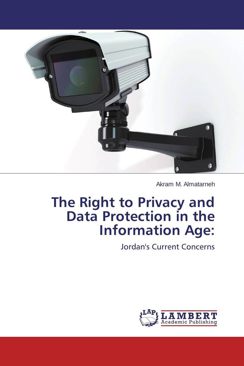 The Right to Privacy and Data Protection in the Information Age: