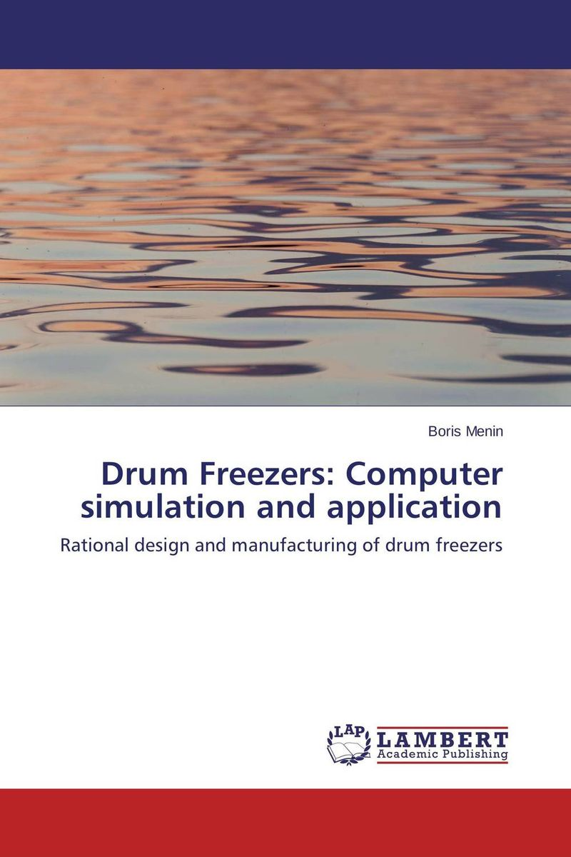 Drum Freezers: Computer simulation and application stewart robinson simulation the practice of model development and use