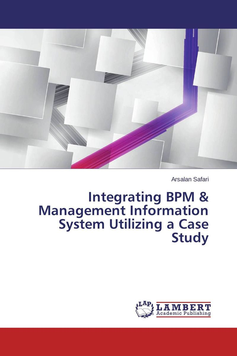 Integrating BPM & Management Information System Utilizing a Case Study evaluation of tuberculosis dot program case detection and management