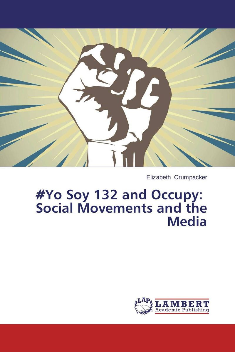 #Yo Soy 132 and Occupy: Social Movements and the Media