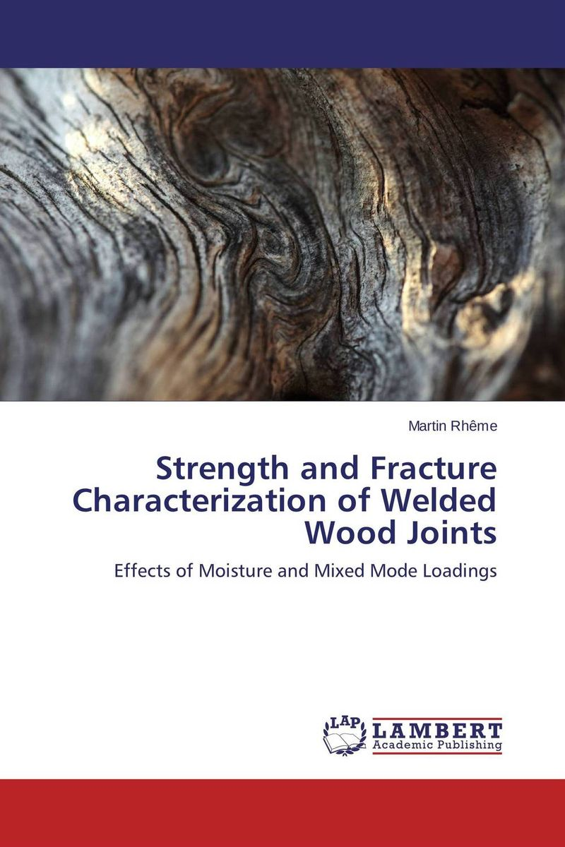 Strength and Fracture Characterization of Welded Wood Joints a cat a hat and a piece of string