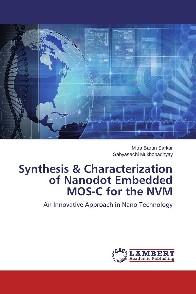 Synthesis & Characterization of Nanodot Embedded MOS-C for the NVM synthesis characterization and applications of nano cdha