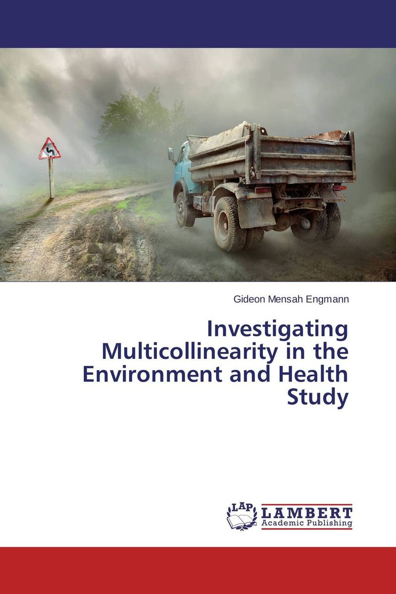 Investigating Multicollinearity in the Environment and Health Study an introduction to environmental pollution