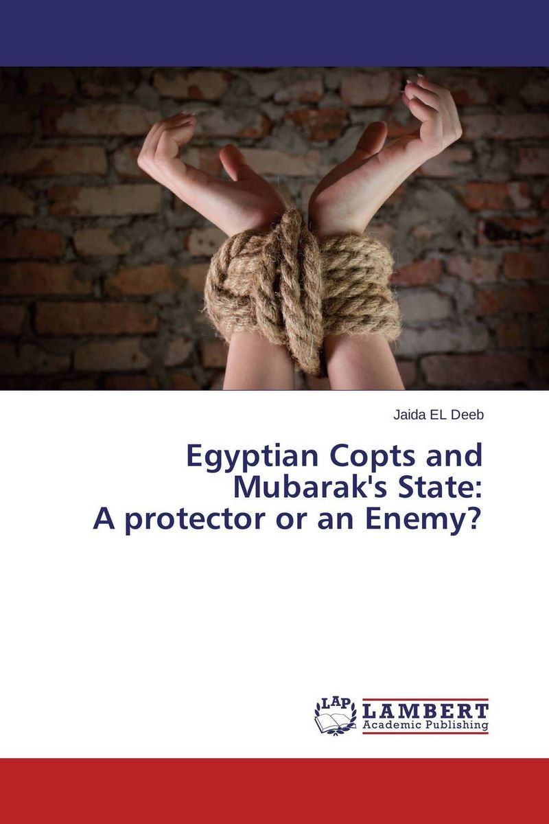 Egyptian Copts and Mubarak's State: A protector or an Enemy? last templar vol 3 the the sunken church