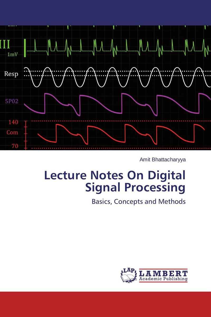 Lecture Notes On Digital Signal Processing dag stranneby digital signal processing and applications