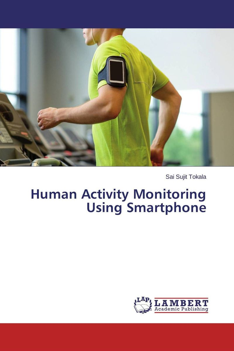 Human Activity Monitoring Using Smartphone