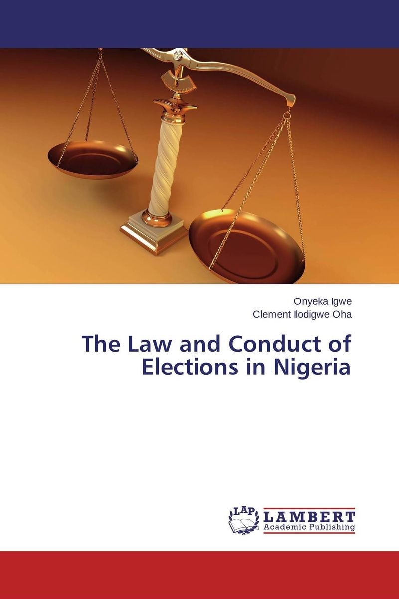 The Law and Conduct of Elections in Nigeria system of education in nigeria
