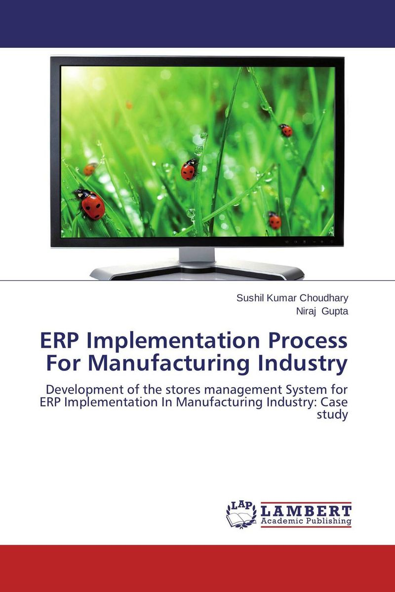 ERP Implementation Process For Manufacturing Industry jill anne o sullivan validating academic training versus industry training using erp