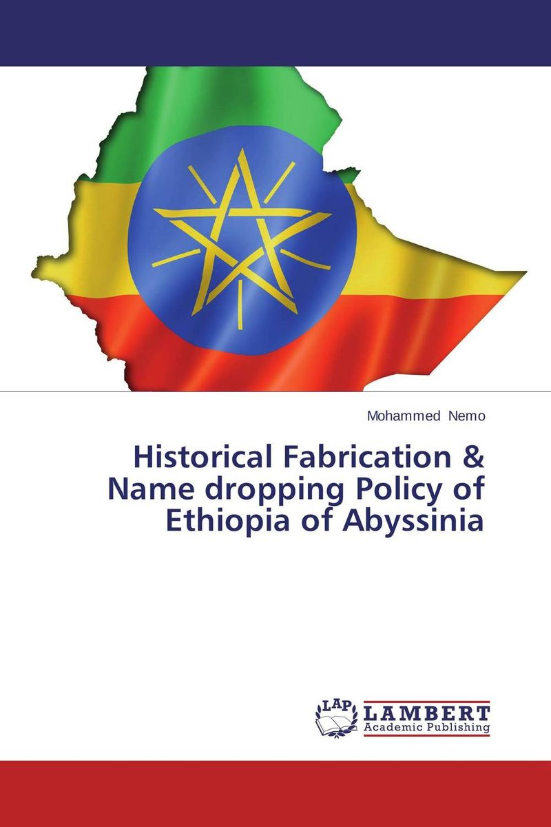 Historical Fabrication & Name dropping Policy of Ethiopia of Abyssinia waugh in abyssinia
