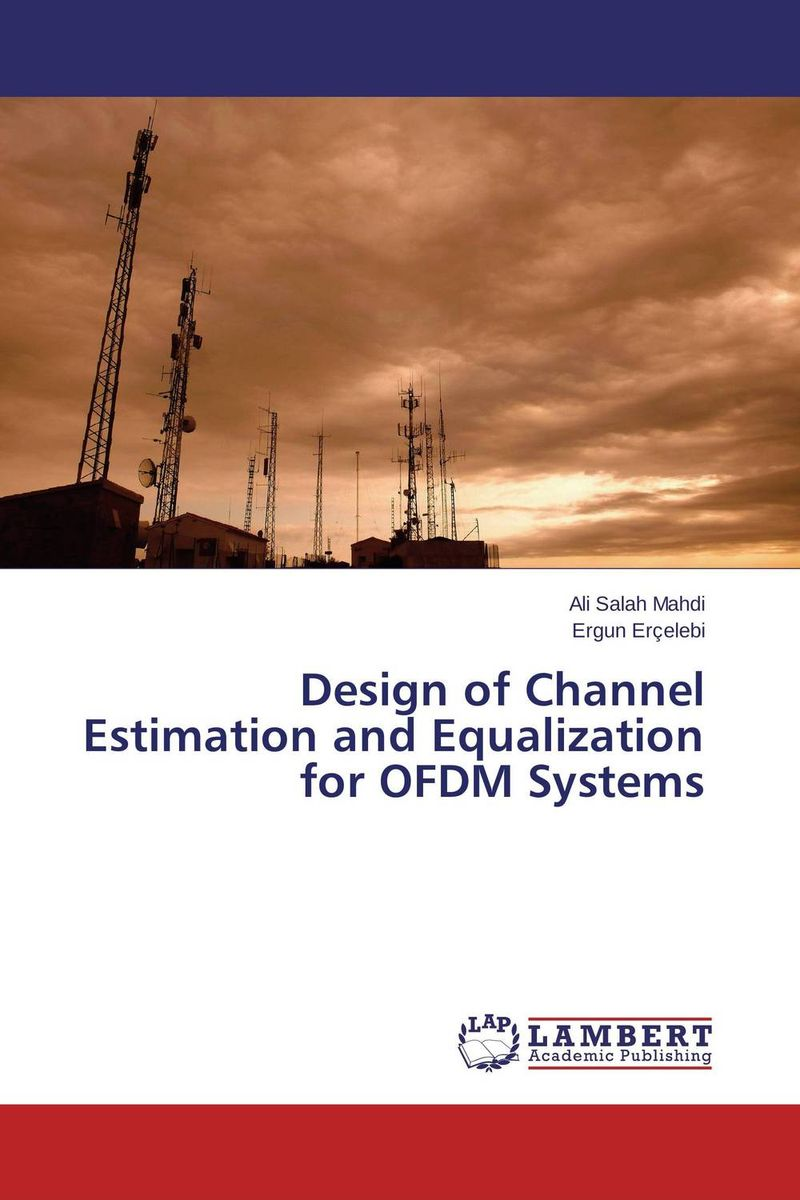 Design of Channel Estimation and Equalization for OFDM Systems interference cancellation methods in mimo ofdm systems