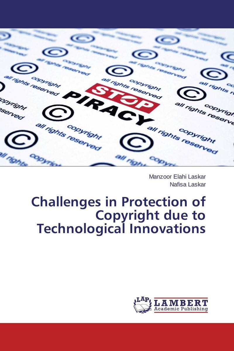 Challenges in Protection of Copyright due to Technological Innovations primavera de filippi copyright law in the digital environment