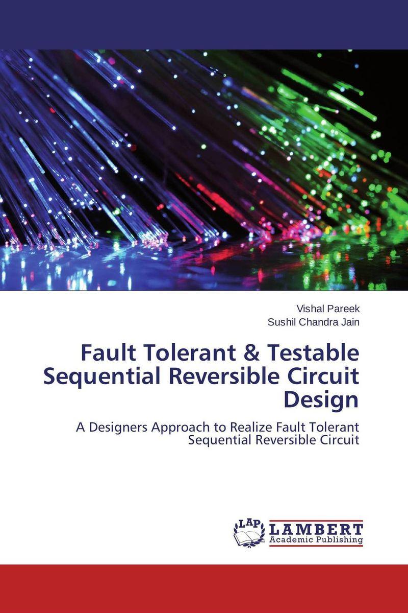Fault Tolerant & Testable Sequential Reversible Circuit Design aser avinash ekka and bibhudatta sahoo fault tolerant real time heterogeneous distributed system